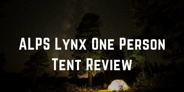 ALPS Lynx One Person Tent Review
