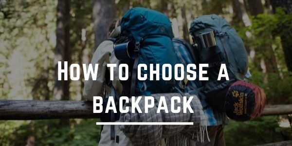 How To Choose a Backpack